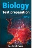 Biology Test Preparation (Medical) : Part 3