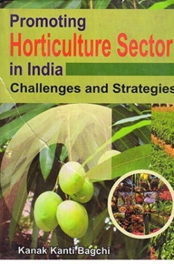 Promoting Horticulture Sector in India: Challenges and Opportunities