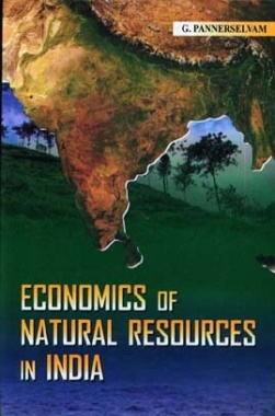 Economics of Natural Resources in India By G. Panneerselvam