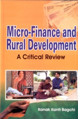 Micro Finance and Rural Development : A critical Review
