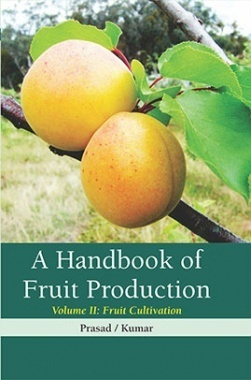 A Handbook of Fruit Production Volume 2 : Fruit Cultivation