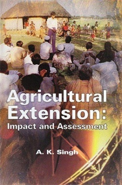 Agricultural Extension : Impact and Assessment