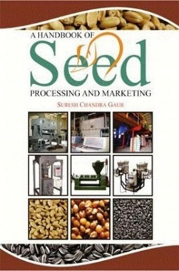 A Handbook of Seed Processing and Marketing
