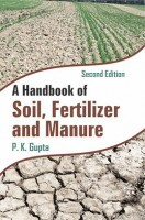 A Handbook of Soil, Fertilizer and Manure (2nd Ed.) (PB)
