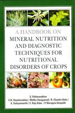 A Handbook on Mineral Nutrition and Diagnostic Techniques for Nutritional Disorders of Crops (HB)