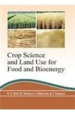 Crop Science and Land use for Food and Bioenergy
