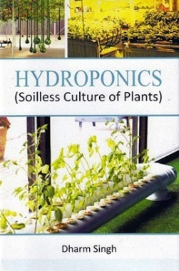 Hydroponics (Soilless Culture of Plants)