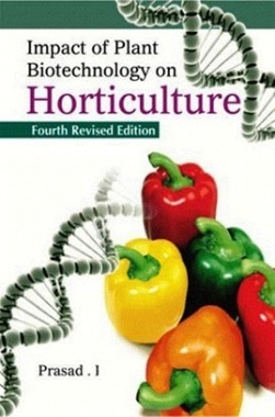 Impact of Plant Biotechnology on Horticulture (4th Ed)