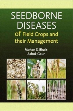 Seed Borne Diseases of Field Crops their Management