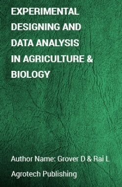 Experimental Designing and Data Analysis in Agriculture & Biology