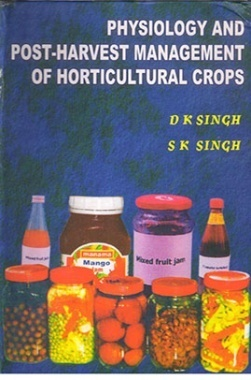 Physiology and Post Harvest Management of Horticultural Crops