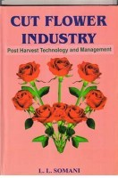 Cut Flower Industry : Post Harvest Technology and Management