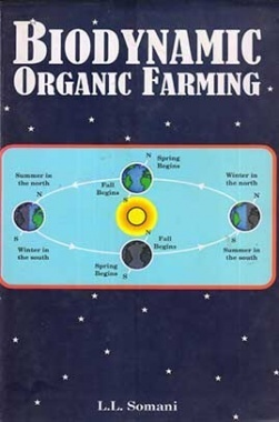 Biodynamic Organic Farming : An Ecofriendly Homeopathic Alternative to Chemical Farming