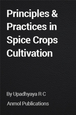 Principles and Practices in Spice Crops Cultivation