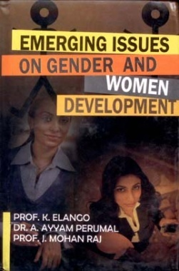 Emerging Issues on Gender and Women Development By K Elango et al