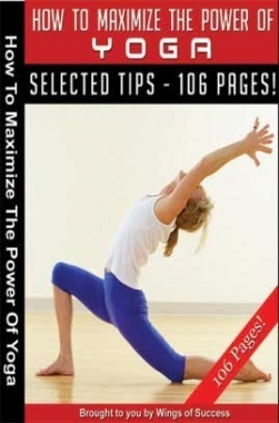 How To Maximize The Power Of Yoga