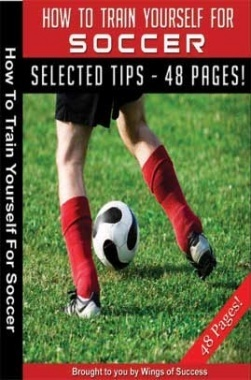 How To Train Yourself For Soccer
