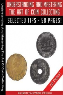 Understanding And Mastering The Art Of Coin Collecting