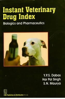 Instant Veterinary Drug Index : Biologics And Pharmaceutics