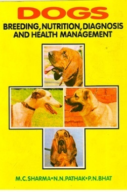 Dogs : Breeding, Nutrition, Diagnosis And Health Management