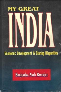 My Great India, Economic Development & Glaring Disparities
