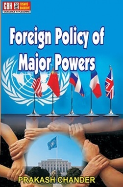Foreign Policy Of Major Powers (ICS And IAS Main Exam)