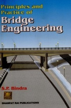 Principles and Practices of Bridge Engineering eBook By S P Bindra