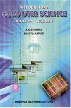 Introductory Computer Science with C++ ( Vol I) eBook By A K Sharma