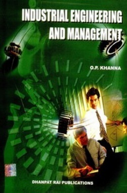 Industrial Engineering and Management eBook By O P Khanna
