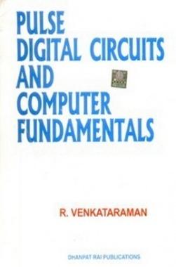 Pulse Digital Circuits and Computer Fundamentals eBook By R Venkatraman
