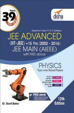 39 Years IIT-JEE Advanced + 15 yrs JEE Main Topic-wise Solved Paper Physics with Free ebook 12th Edition