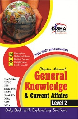 Objective General Knowledge & Current Affairs level 2 for UPSC/ IES/ State PCS/ CSAT/ Bank PO/ NDA/ CDs/ MBA Exams  2nd Edition