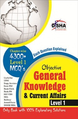 Objective General Knowledge & Current Affairs level 1 for UPSC/ IES/ State PCS/ Bank Clerk/ PO/ SSC/ Rlwys/ Armed Forces/ DSSSB/ MBA 2nd Edition