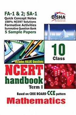 NCERT Handbook Term 1 Mathematics Class 10 (NCERT Solutions + FA Activities + SA Practice Questions & 5 Sample Papers)