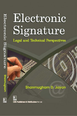 Electronic Signature-Legal And Technical Perspectives eBook By Shanmugham and D Jayan