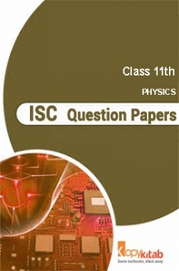 ISC  Question Papers For Class 11 Physics