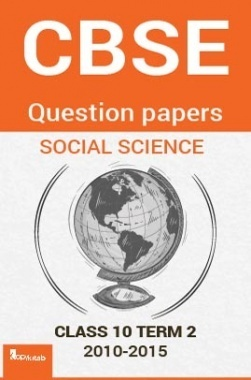 CBSE SOLVED QUESTION PAPERS FOR CLASS 10 SOCIAL SCIENCE TERM 2 2010-2015