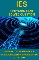 IES Previous Year Solved Question Papers 1 Electronics And Communication Engineering 2016-2010