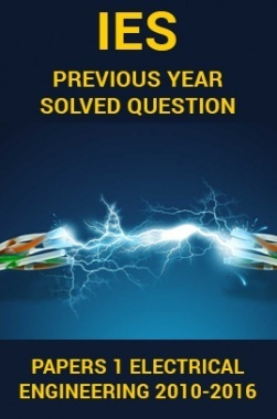 IES Previous Year Solved Question Papers 1 Electrical Engineering 2016-2010