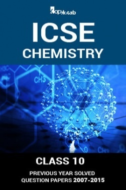 ICSE Previous Year Solved Question Papers For Class 10 Chemistry 2007-2015