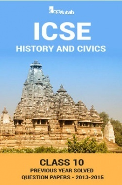 ICSE Previous Year Solved Question Papers For Class 10 History And Civics 2013-2015