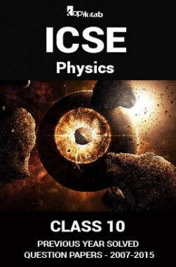 ICSE Previous Year Solved Question Papers For Class 10 Physics 2007-2015