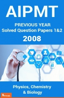 AIPMT Previous Year Solved Question Papers I And II 2008