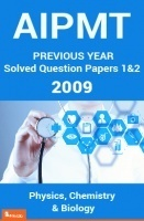 AIPMT Previous Year Solved Question Papers I And II 2009