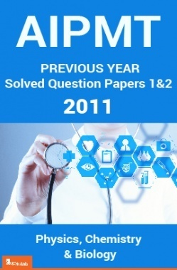 AIPMT Previous Year Solved Question Papers I And II 2011
