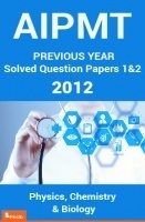AIPMT Previous Year Solved Question Papers I And II 2012