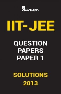 IIT JEE SOLVED QUESTION PAPERS PAPER 1 2013