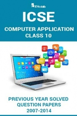 ICSE Previous Year Solved Question Papers For Class 10 Computer Application 2007-2014