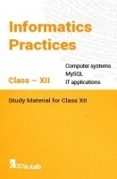 Informatics Practices Study Material for Class XII