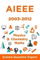 AIEEE Solved Question Papers (Physics,Chemistry,Maths) 2003-2012